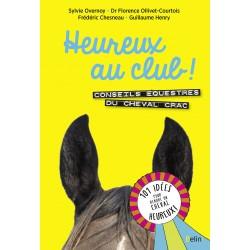 Heureux au club ! Conseils équestres du cheval Crac Sylvie Overnoy Editions Belin