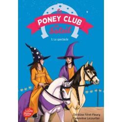 Le poney club du soleil, Tome 3. Le spectacle Christine Féret-Fleury Geneviève Lecourtier Editions Le livre de poche jeunesse