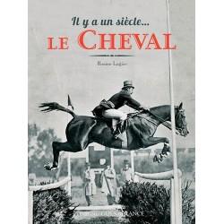 Il y a un siècle... Le cheval Rosine Lagier Editions Ouest-France
