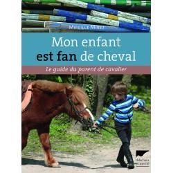 Mon enfant est fan de cheval Mireille Mirej Editions Delachaux et niestlé