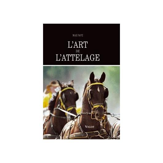 L/ART DE L'ATTELAGE-PAPE (maloine) §