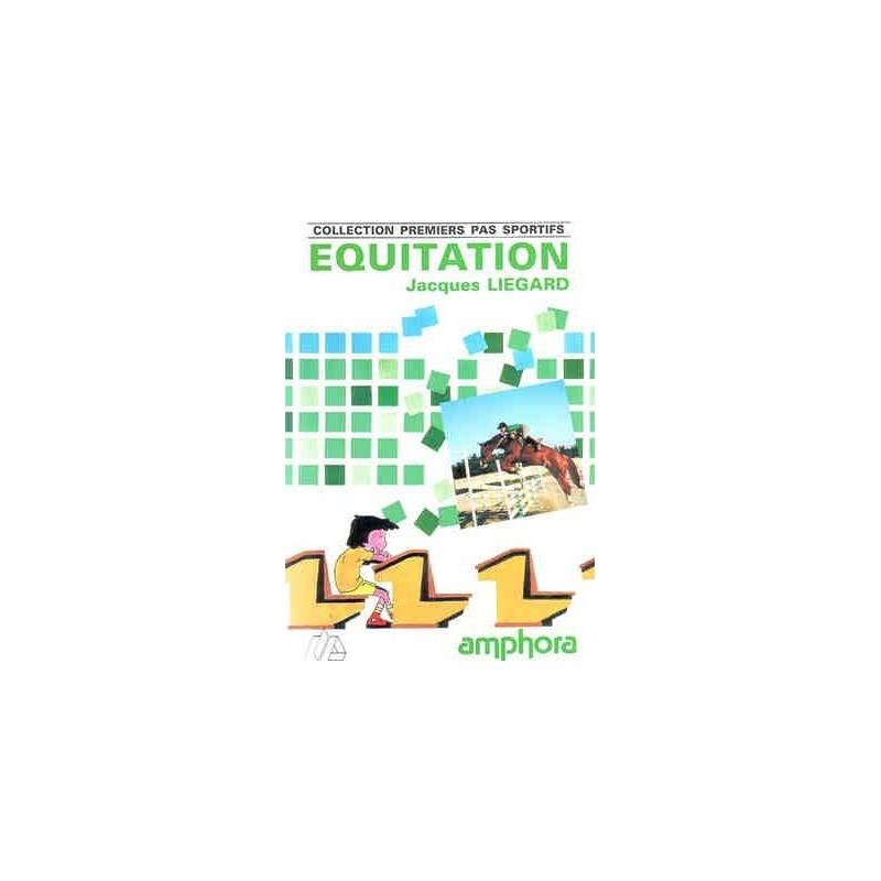 Collection premiers pas sportifs, Equitation Jacques Liegard Editions Amphora