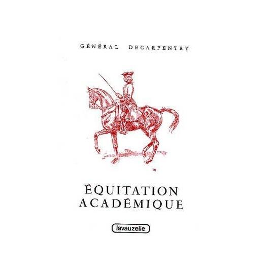 Equitation académique Général de Carpentry Editions Lavauzelle
