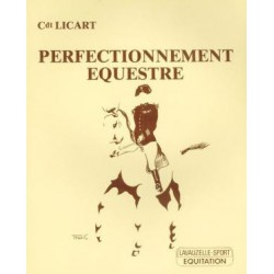 Perfectionnement équestre Cdt Licart Editions Lavauzelle