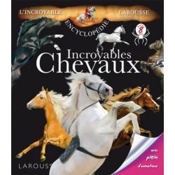 L/INCROYABLES CHEVAUX (larousse)