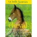 L/BELLE HISTOIRE DU CHEVAL(rustica)