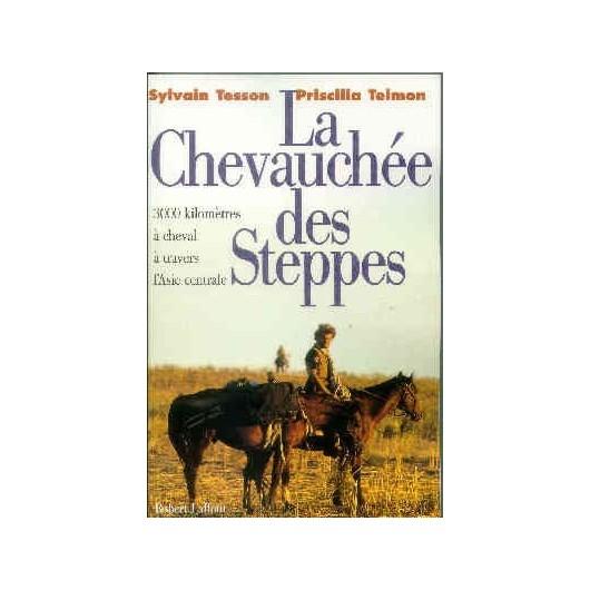 L/LA CHEVAUCHEE DES STEPPES (robert laffont)