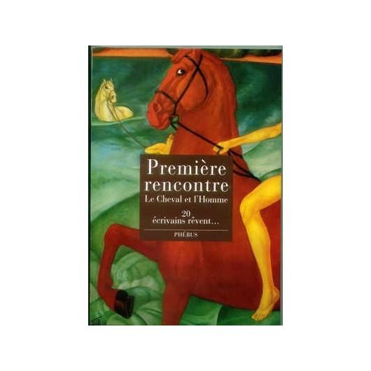 L/PREMIERES RENCONTRES LE CHEVAL ET L'HOMME(phebus)