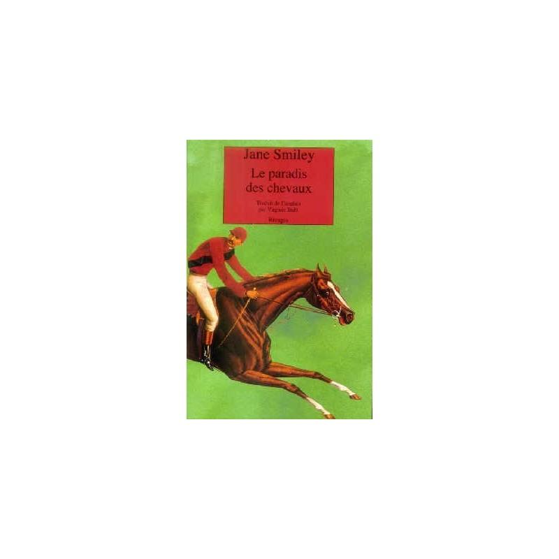 Le paradis des chevaux Jane Smiley Editions Rivages