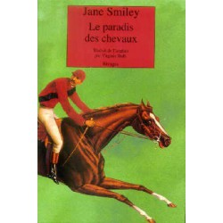 Le paradis des chevaux Jane Smiley Editions Rivages
