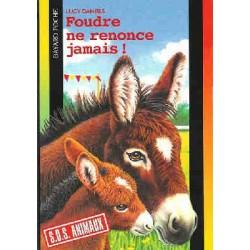 L/FOUDRE NE RENONCE JAMAIS (SOS animaux bayard poche 209)