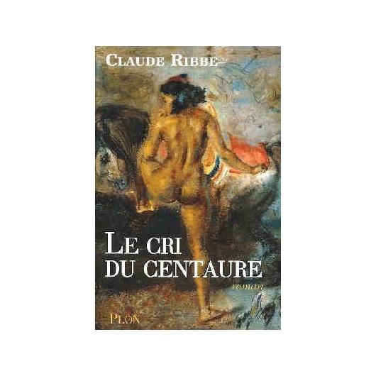L/CRI DU CENTAURE (plon)