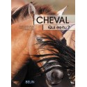 Cheval - Qui es-tu ? M-F Bouissou, F Chéhu, M-A Leblanc  Editions Belin