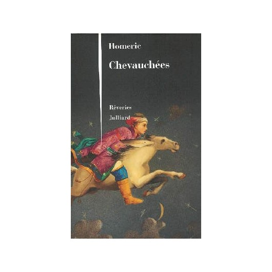 Chevauchées - Rêveries  Homéric Editions Julliard