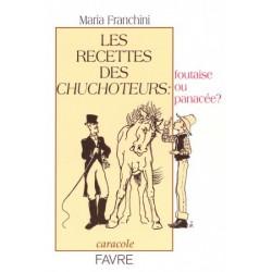 Les recettes des chuchoteurs : foutaise ou panacée? Maria Franchini Editions Favre