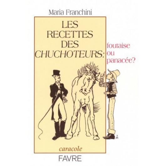 L/LES RECETTES DES CHUCHOTEURS : FOUTAISE OU PANACEE  (favre)
