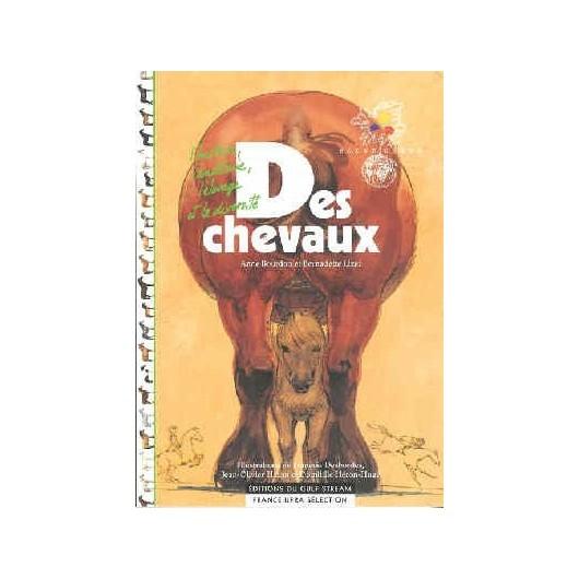 L'Histoire, l'anatomie, l'élevage et la diversité des Chevaux Anne Bourdon, Bernadette Lizet  Editions du Gulf Stream