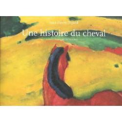 """L/UNE HISTOIRE DU CHEVAL """"beau livre"""" (actes sud)"""