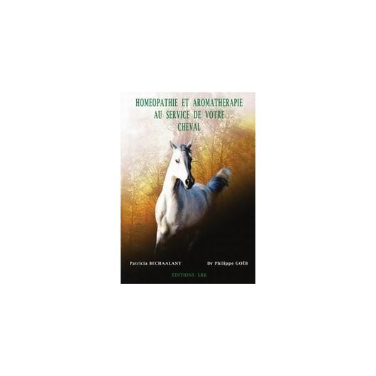L/HOMEOPATHIE ET AROM. AU SERVICE DE V.CHEVAL (éditions LRK)