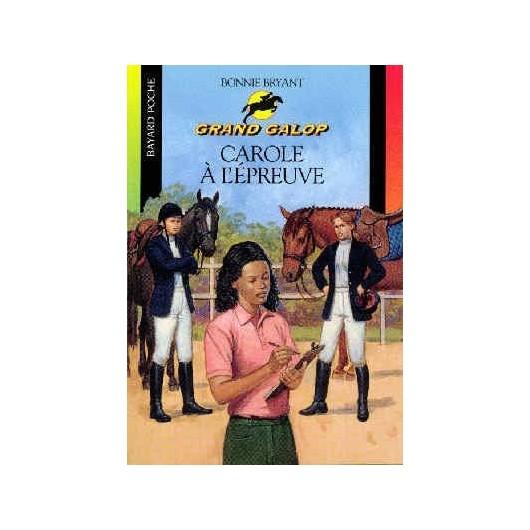 L/GRAND GALOP 679 -CAROLE A L'EPREUVE (bayard poche)