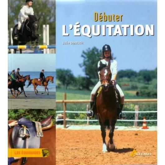Débuter l'équitation Julie Deutsch Editions Artémis