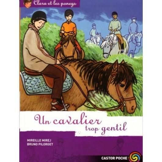 L/CLARA ET LES PONEYS 12 -UN CAVALIER TROP GENTIL (castor poche)