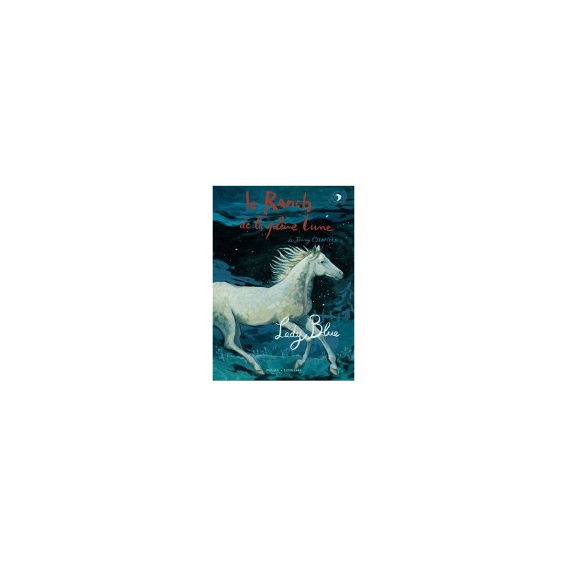 L/RANCH DE LA PLEINE LUNE T05-LADY BLUE (zulma) Nelle Edition