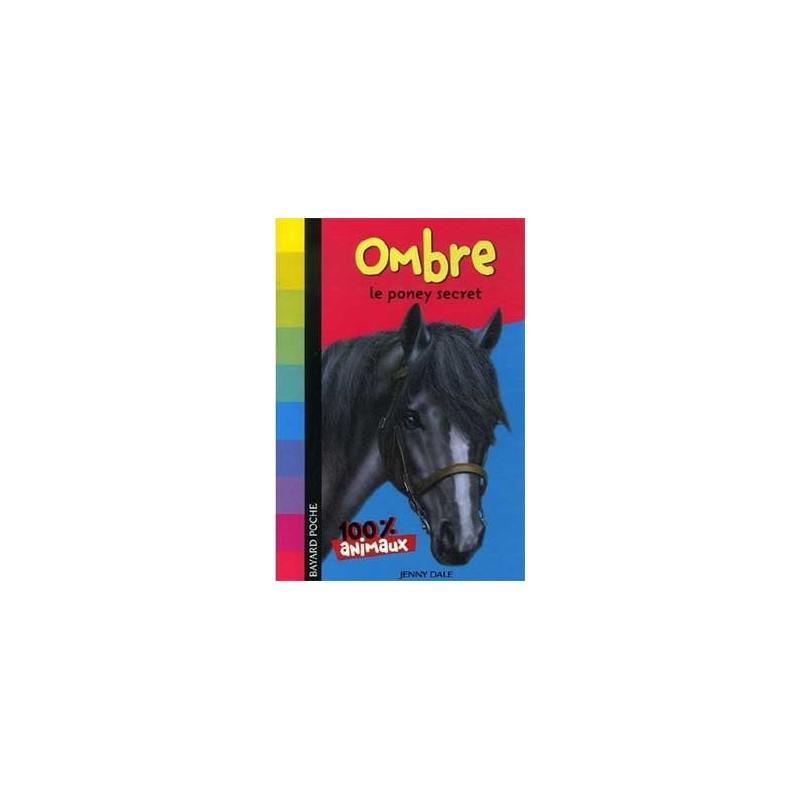 L/OMBRE LE PONEY SECRET (bayard poche)