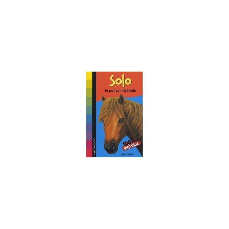 L/SOLO LE PONEY INTREPIDE (bayard poche)