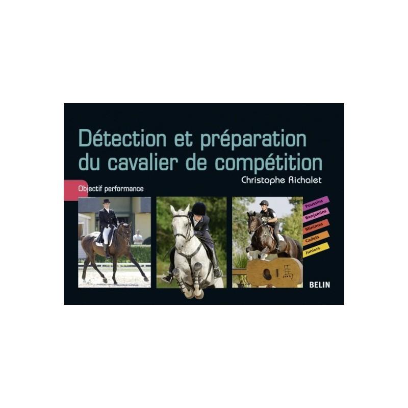 Détection et préparation du cavalier de compétition Christophe Richalet Editions Belin