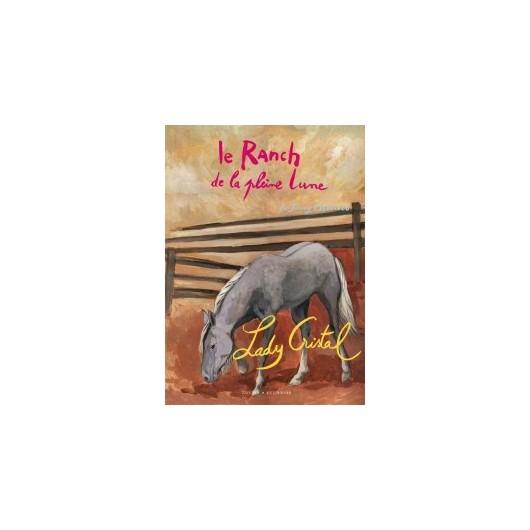 L/RANCH DE LA PLEINE LUNE T16 -LADY CRISTAL-