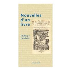 Nouvelles d'un livre Philippe Deblaise Editions Actes Sud