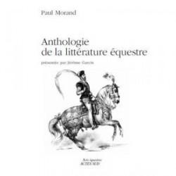 Anthologie de la littérature équestre Editions Actes sud