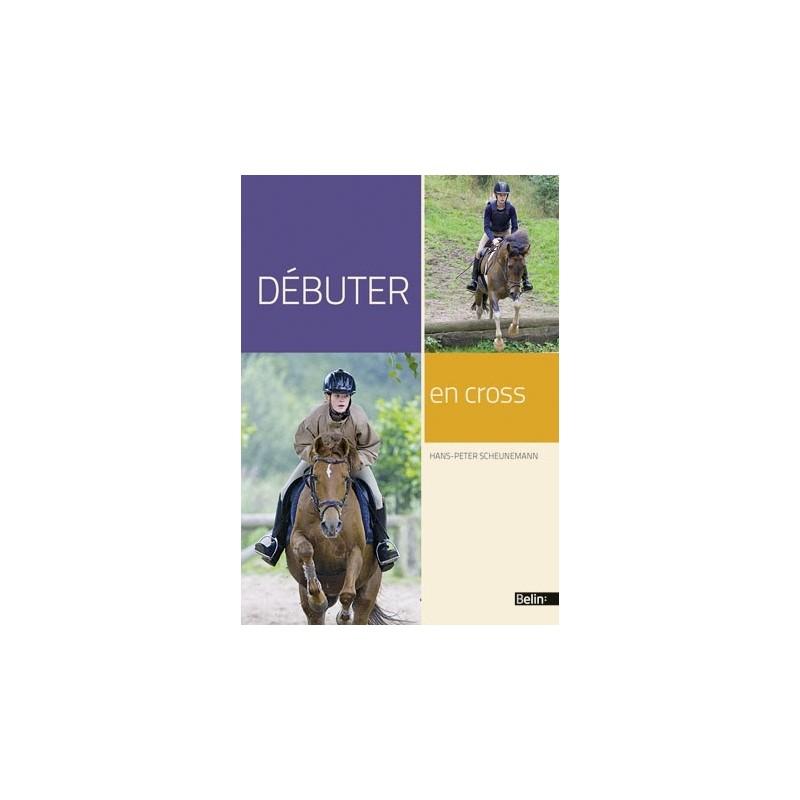 Débuter en cross Hans-Peter Scheunemann Editions Belin