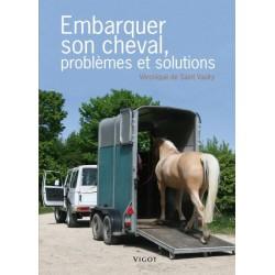 Embarquer son cheval, problèmes et solutions Véronique de Saint Vaulry Editions Vigot