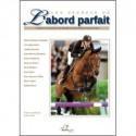 L/LES SECRETS DE L'ABORD PARFAIT (belin)