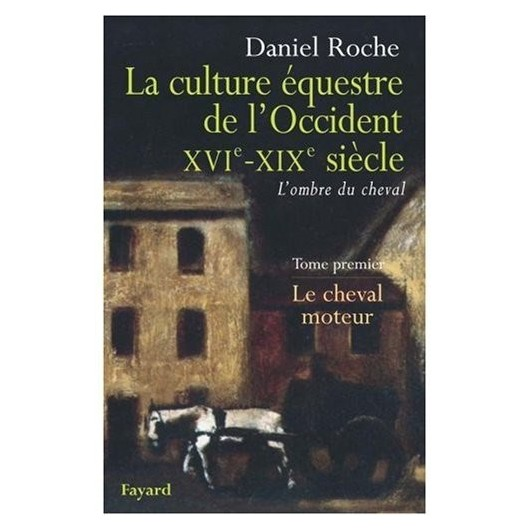 L/CULTURE EQUESTRE EN OCCIDENT XVI-XIX° SIECLE (fayard )