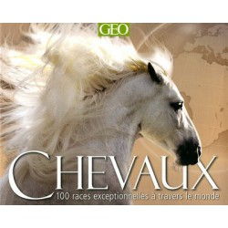 Chevaux, 100 races exceptionnelles à travers le monde Moira C Harris Nicola Jane Swinney Editions Geo
