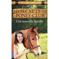 L/LES SECRETS DU PONEY CLUB 2-UNE NOUVELLE FAMILLE (pocket jeunesse)