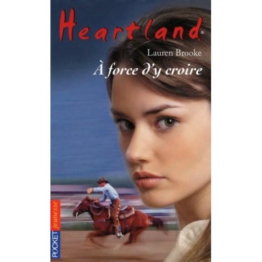 L/HEARTLAND 34-A FORCE D'Y CROIRE (pocket jeunesse)