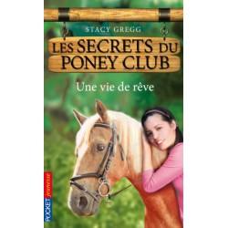 L/LES SECRETS DU PONEY CLUB 4-UNE VIE DE REVE (pocket jeunesse)