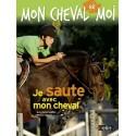 Je saute avec mon cheval (Mon cheval et moi) Antoinette Delylle, Thierry Segard Editions Belin