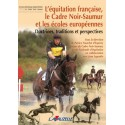 L'équitation française, le Cadre Noir-Saumur et les écoles européennes P Franchet d'Espèrey J Lagoutte Editions Lavauzelle