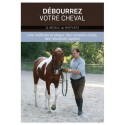 Débourrez votre cheval, Une méthode pratique, des conseils utiles, des résultats rapides Dr Brieuc de Moffarts Editions Vigot