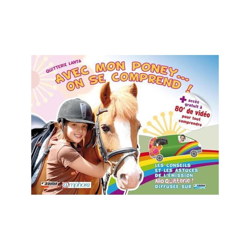 Avec mon poney...On se comprend! Quitterie Lanta Editions Amphora