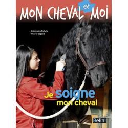 Je soigne mon cheval Antoinette Delylle, Thierry Segard Editions Vigot