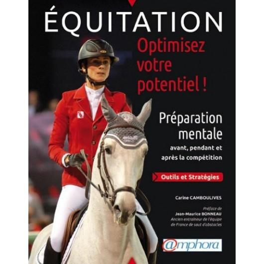 Equitation - Optimisez votre potentiel ! Carine Camboulives Editions Amphora