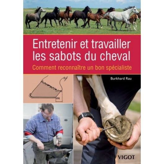 Entretenir et travailler les sabots du cheval Burkhard Rau Editions Vigot