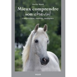 Mieux comprendre son cheval - Comportement, émotions, intelligence  Marlitt Wendt Editions Vigot Maloine