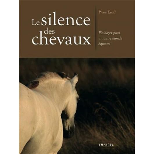 Le silence des chevaux Pierre Enoff Editions Amphora